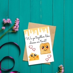 We Go Together Like Cheese On Toast! - Cheese Themed Valentine's Card